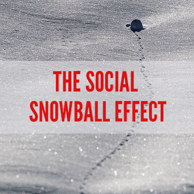 The Social Snowball Effect